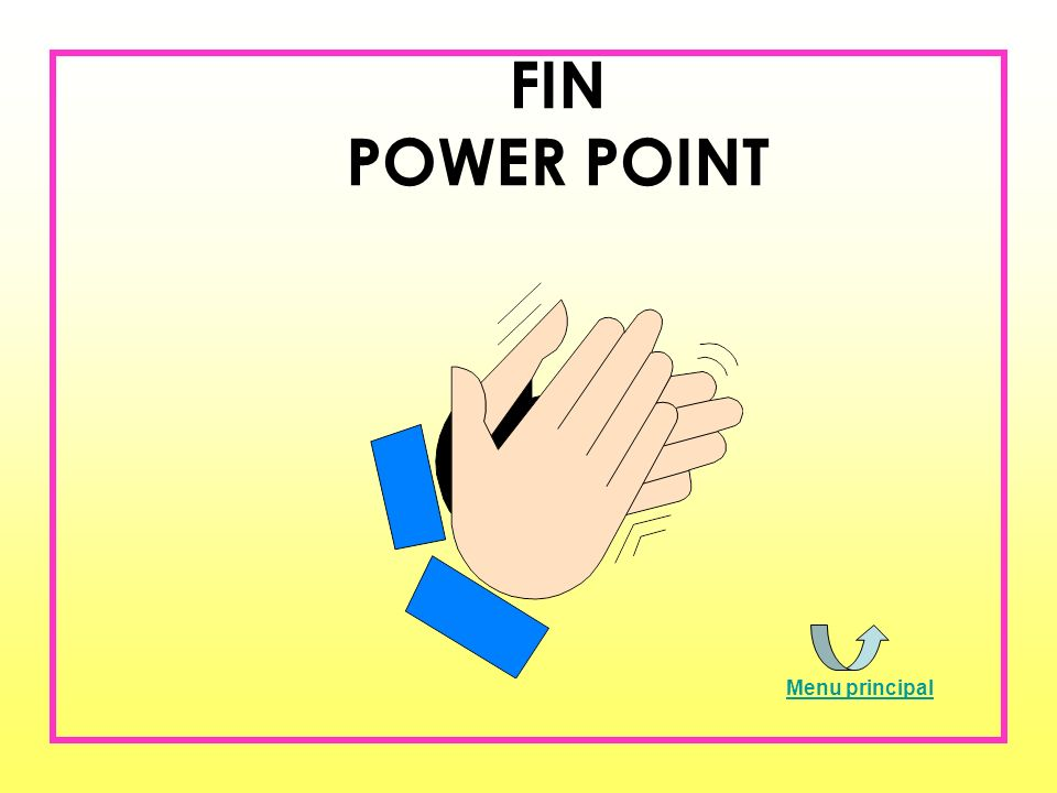 FIN POWER POINT Menu principal
