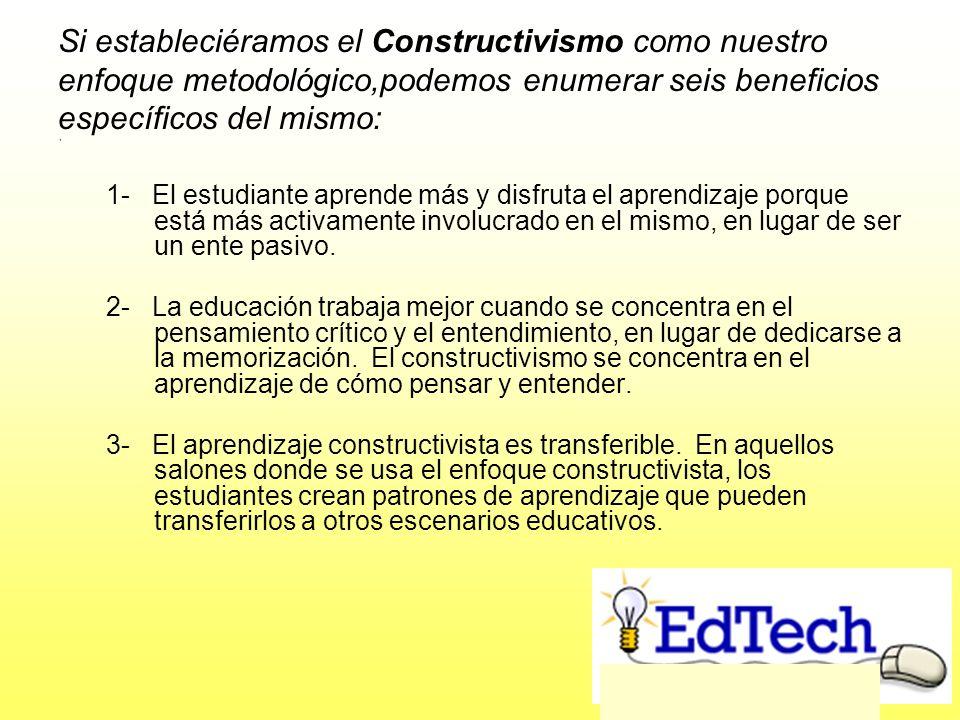 Si estableciéramos el Constructivismo como nuestro