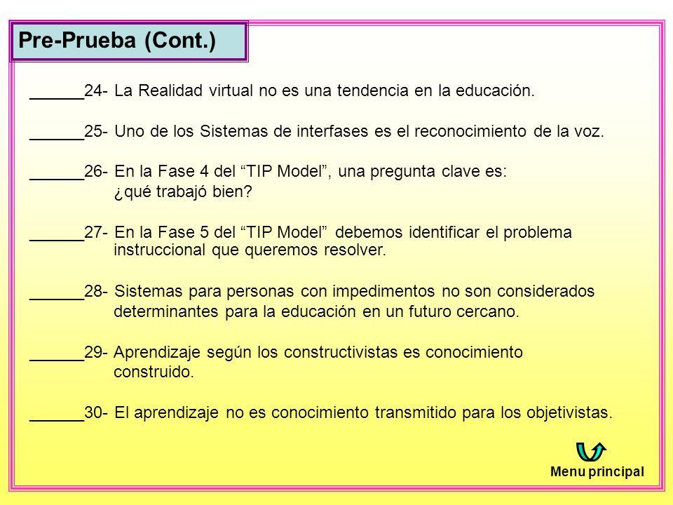 Pre-Prueba (Cont.) ______24- La Realidad virtual no es una tendencia en la educación.