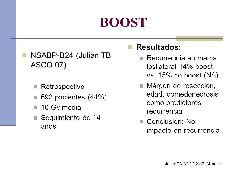 BOOST Resultados: NSABP-B24 (Julian TB. ASCO 07)