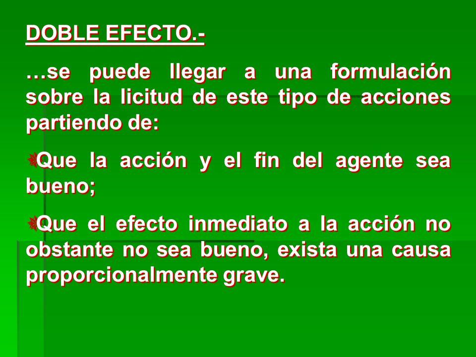 DOBLE EFECTO.- …se puede llegar a una formulación sobre la licitud de este tipo de acciones partiendo de:
