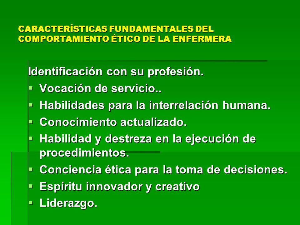 CARACTERÍSTICAS FUNDAMENTALES DEL COMPORTAMIENTO ÉTICO DE LA ENFERMERA