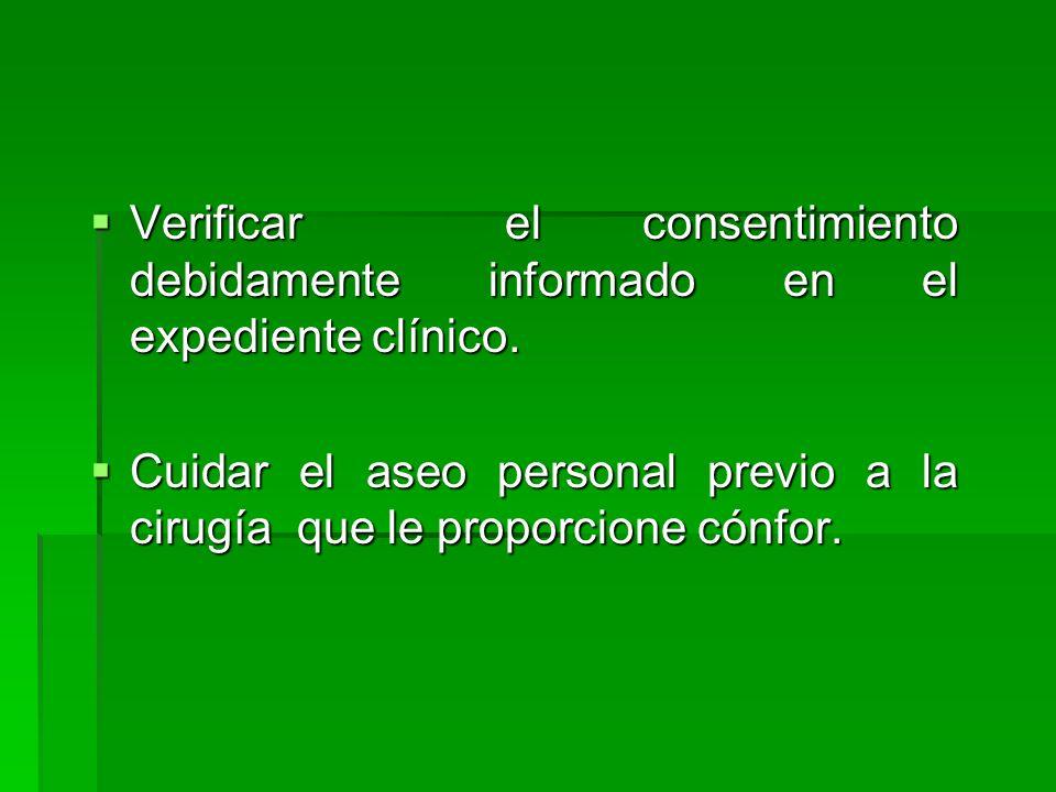 Verificar el consentimiento debidamente informado en el expediente clínico.