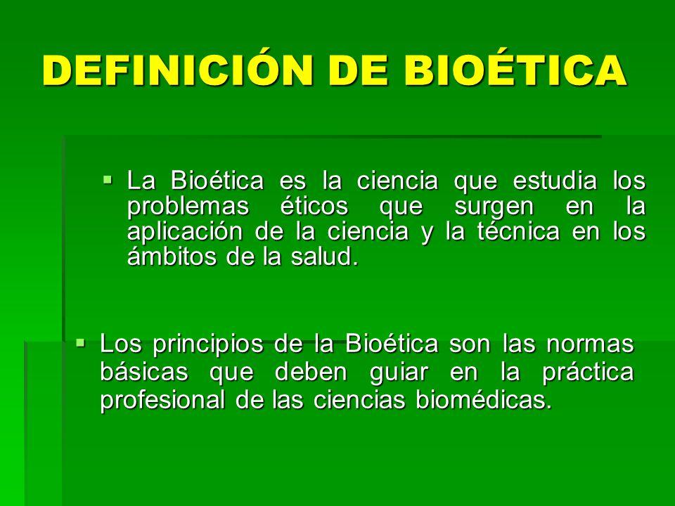 DEFINICIÓN DE BIOÉTICA