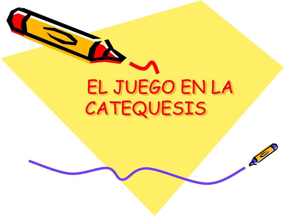 EL JUEGO EN LA CATEQUESIS