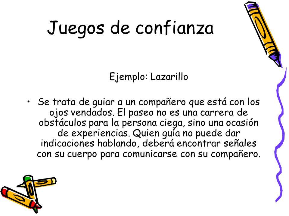 Juegos de confianza Ejemplo: Lazarillo