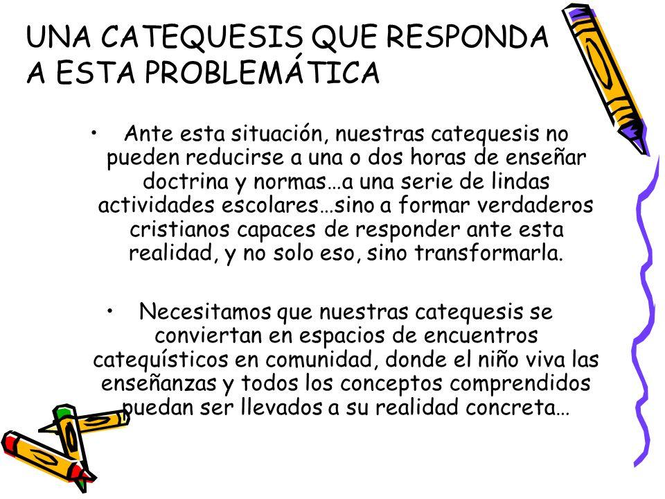 UNA CATEQUESIS QUE RESPONDA A ESTA PROBLEMÁTICA