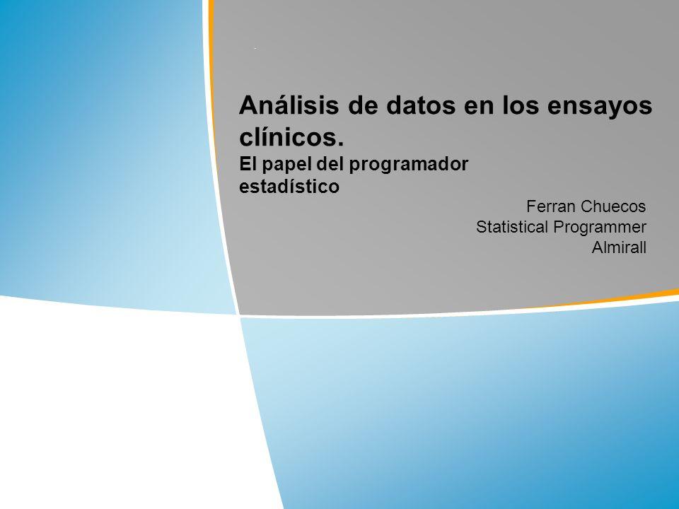 .Análisis de datos en los ensayos clínicos.El papel del programador estadístico.