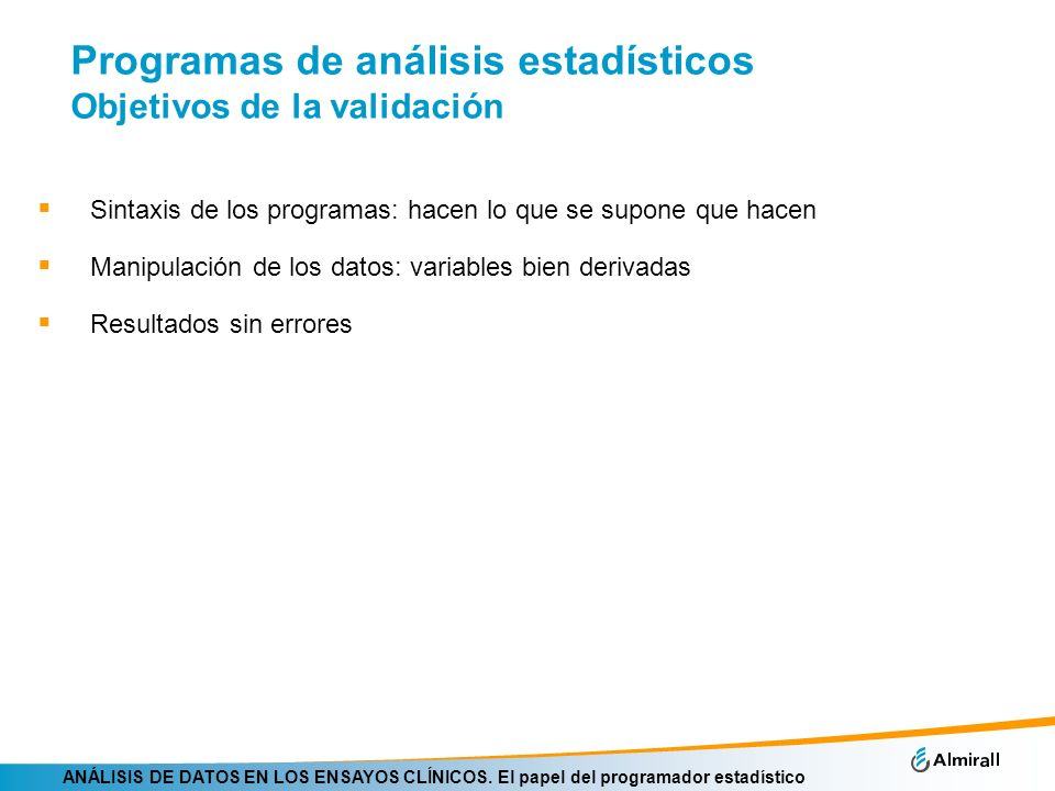 Programas de análisis estadísticos Objetivos de la validación