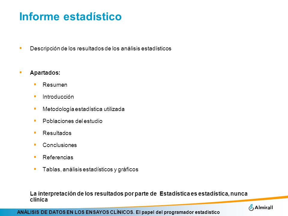 Informe estadísticoDescripción de los resultados de los análisis estadísticos. Apartados: Resumen. Introducción.