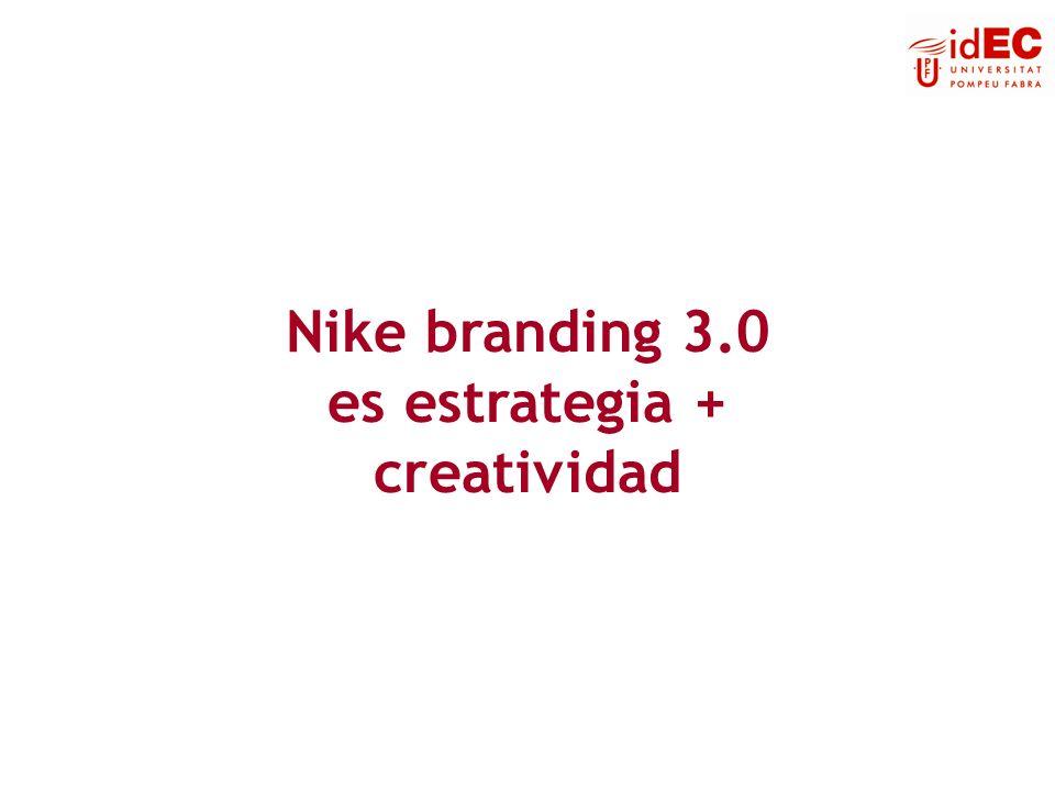 Nike branding 3.0 es estrategia + creatividad