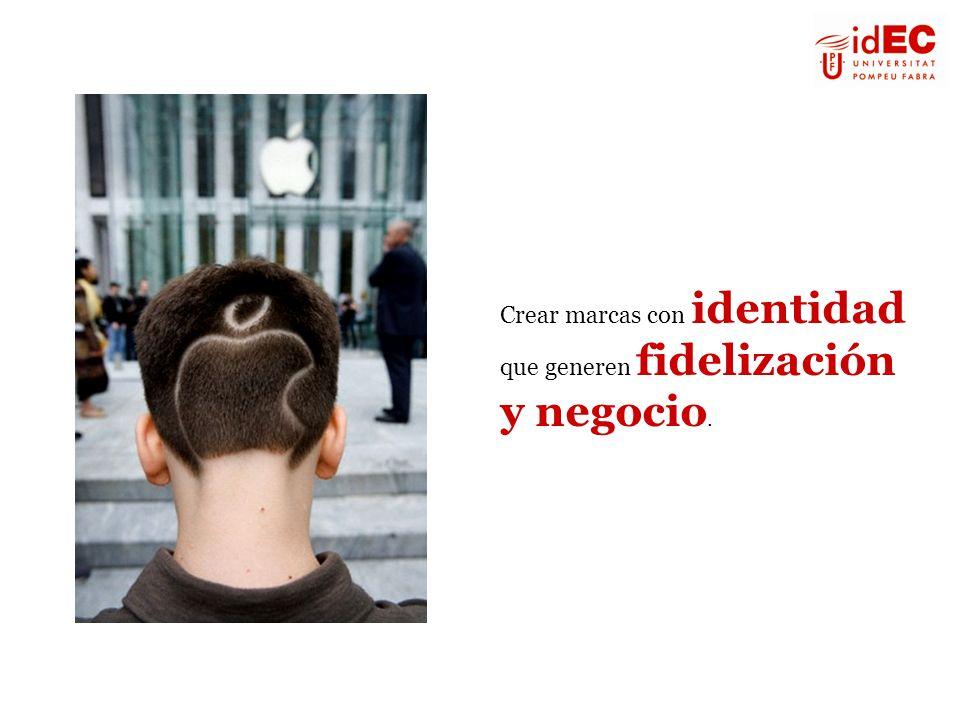 Crear marcas con identidad que generen fidelización