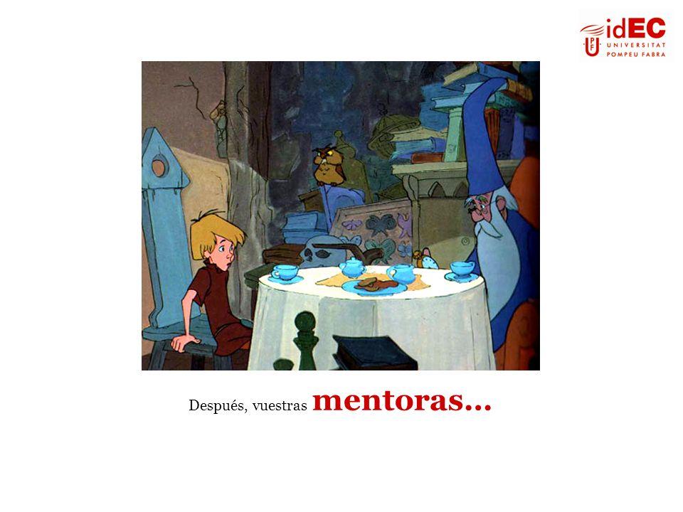 Después, vuestras mentoras…