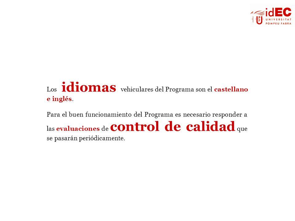 Los idiomas vehiculares del Programa son el castellano e inglés.