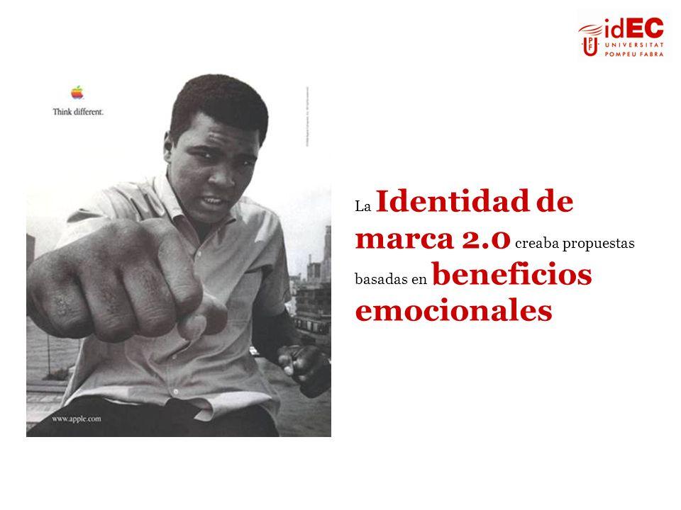 La Identidad de marca 2.0 creaba propuestas basadas en beneficios emocionales