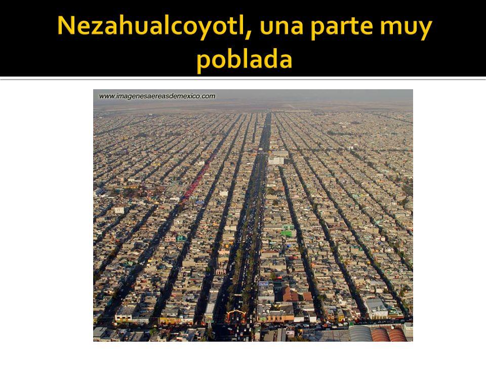 Nezahualcoyotl, una parte muy poblada