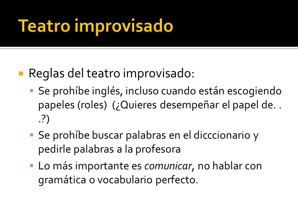 Teatro improvisado Reglas del teatro improvisado: