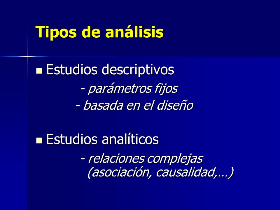 Tipos de análisis Estudios descriptivos - parámetros fijos