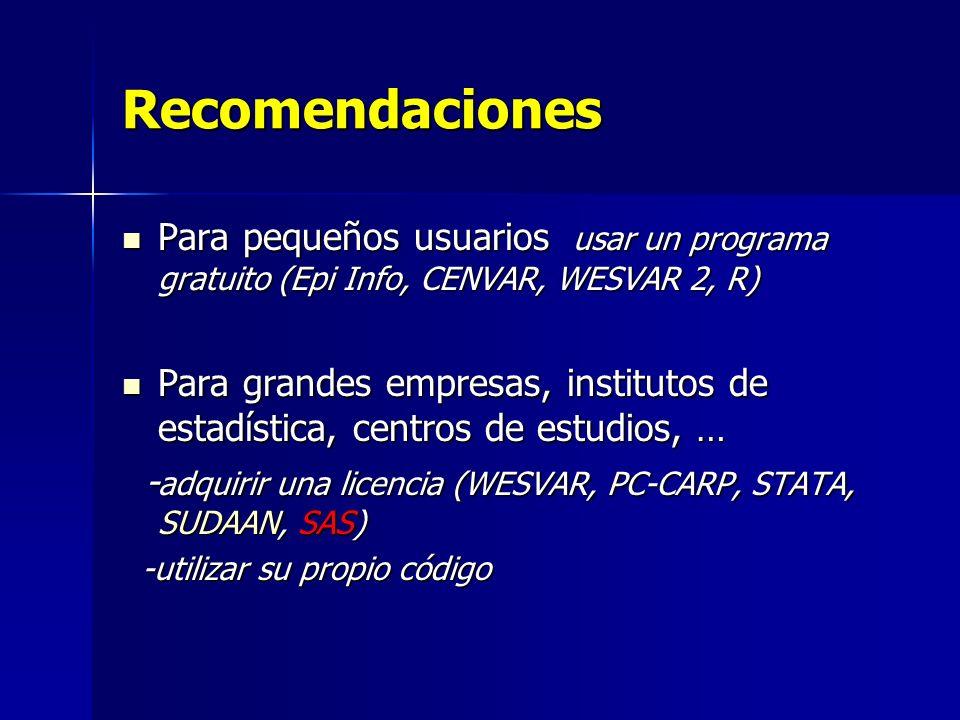 Recomendaciones Para pequeños usuarios usar un programa gratuito (Epi Info, CENVAR, WESVAR 2, R)