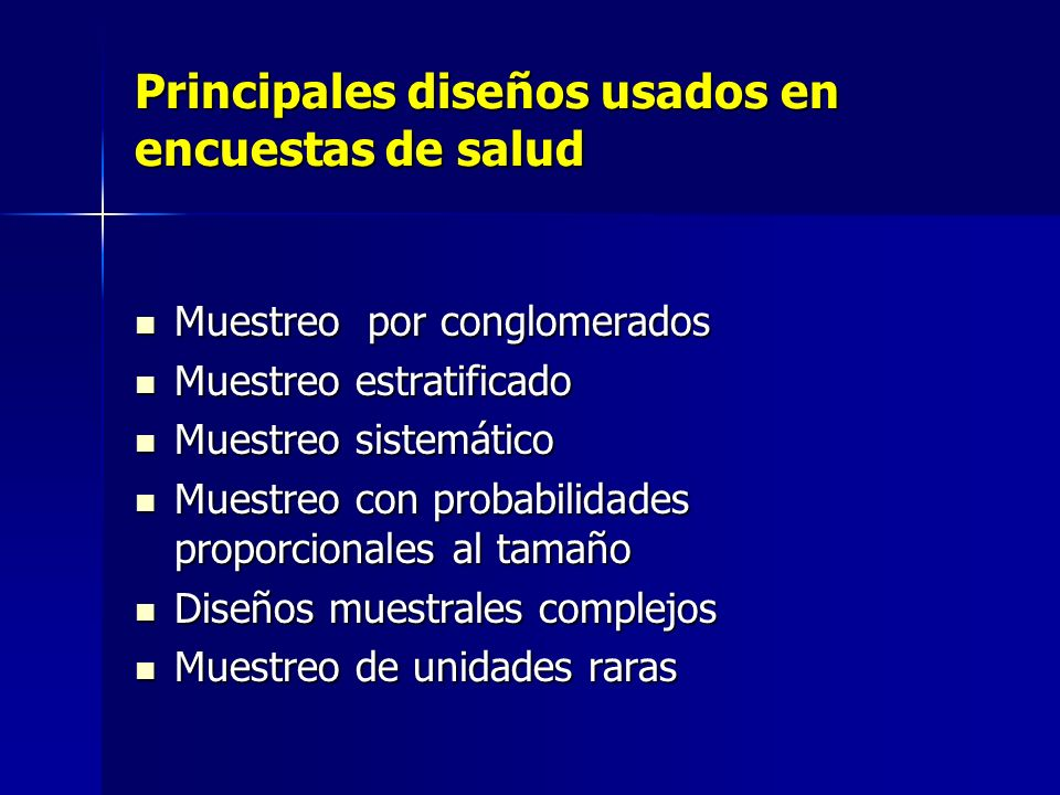 Principales diseños usados en encuestas de salud