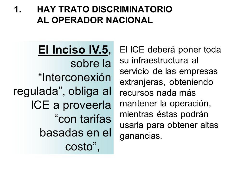 1. HAY TRATO DISCRIMINATORIO AL OPERADOR NACIONAL
