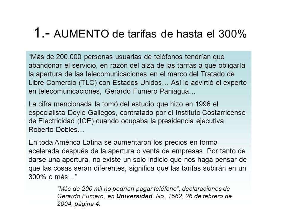 1.- AUMENTO de tarifas de hasta el 300%