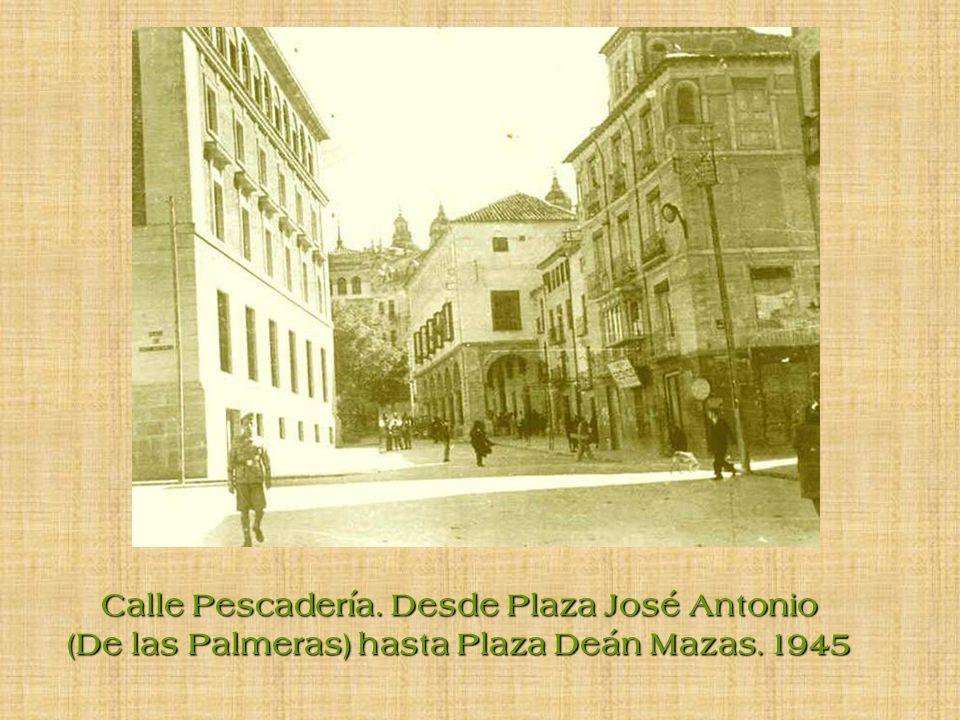 Calle Pescadería. Desde Plaza José Antonio