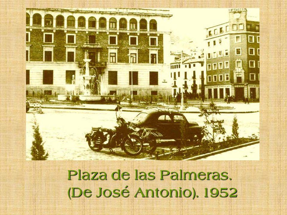Plaza de las Palmeras. (De José Antonio). 1952