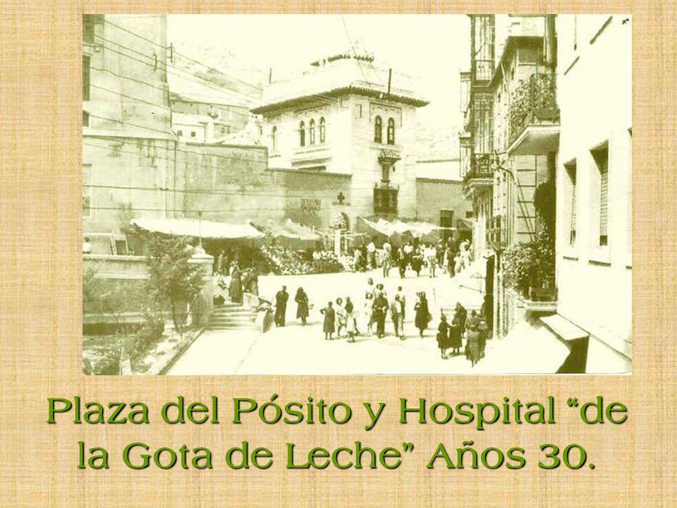 Plaza del Pósito y Hospital de la Gota de Leche Años 30.