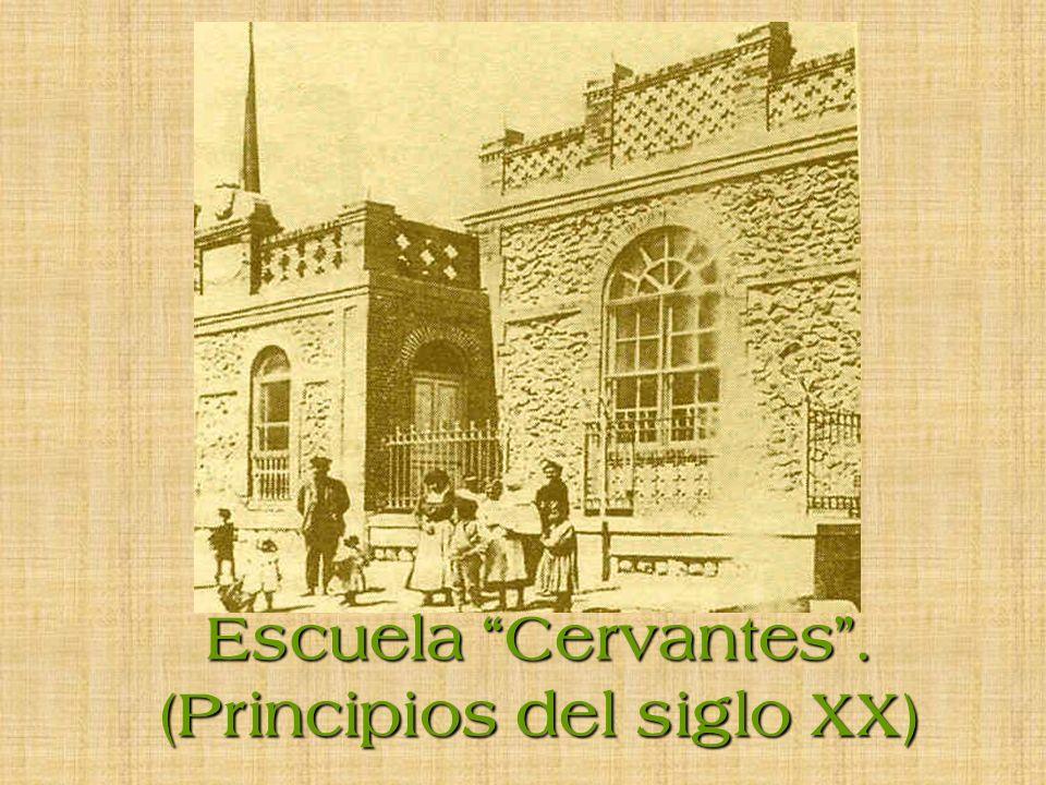 Escuela Cervantes . (Principios del siglo XX)