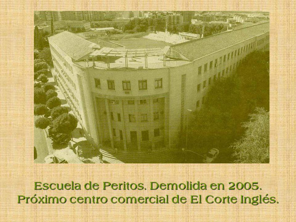 Escuela de Peritos. Demolida en 2005.
