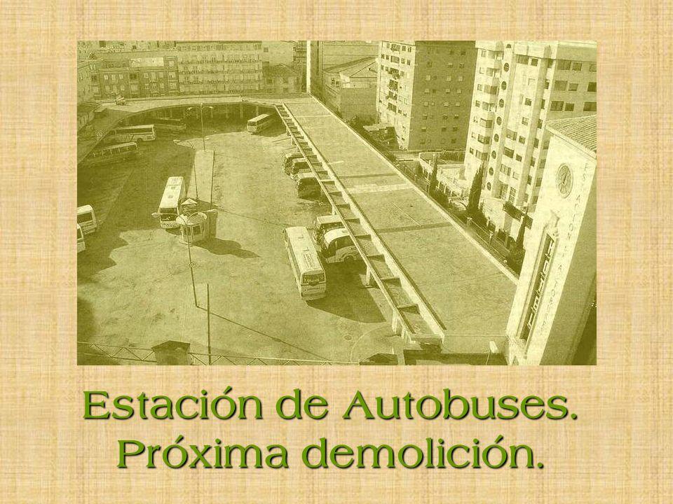 Estación de Autobuses. Próxima demolición.
