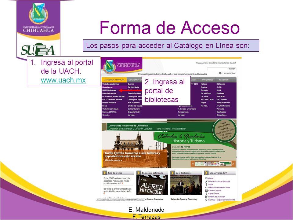 Forma de Acceso Los pasos para acceder al Catálogo en Línea son: