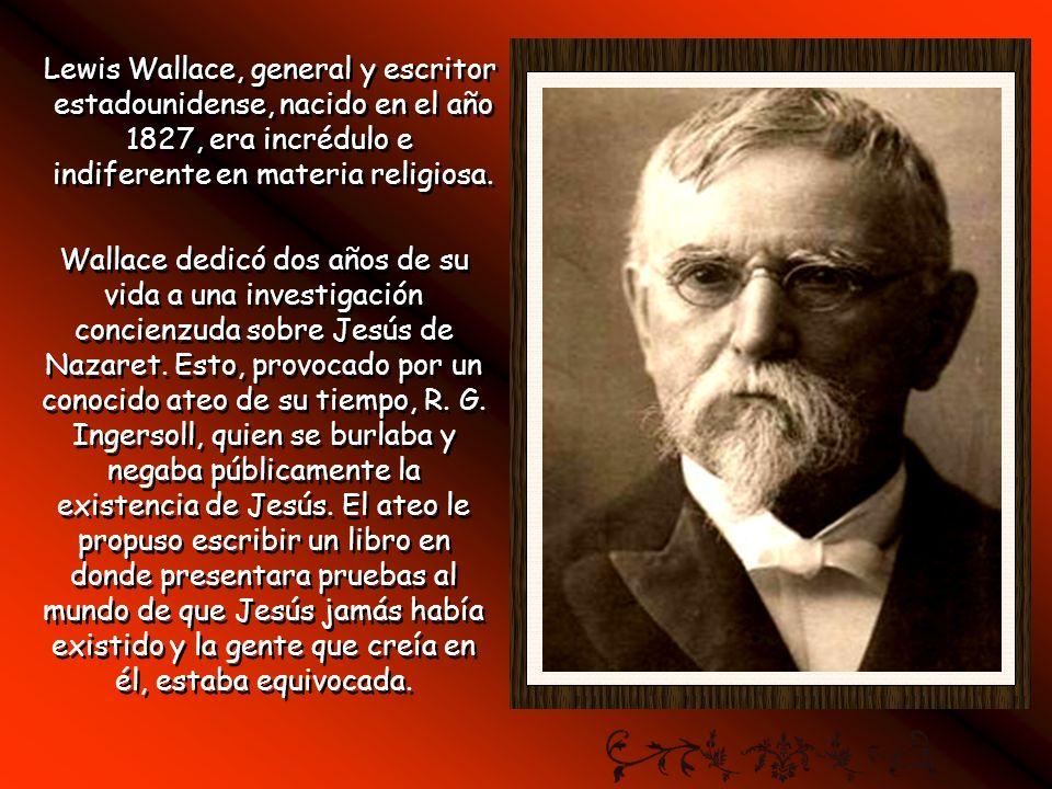 Lewis Wallace, general y escritor estadounidense, nacido en el año