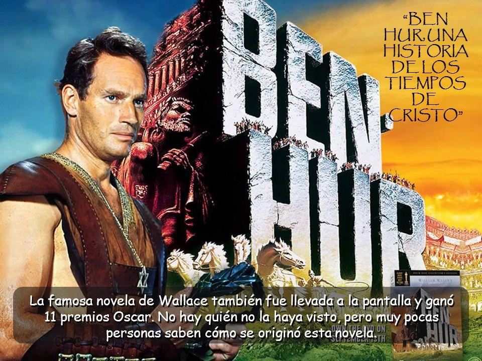 BEN HUR, UNA HISTORIA DE LOS TIEMPOS DE CRISTO