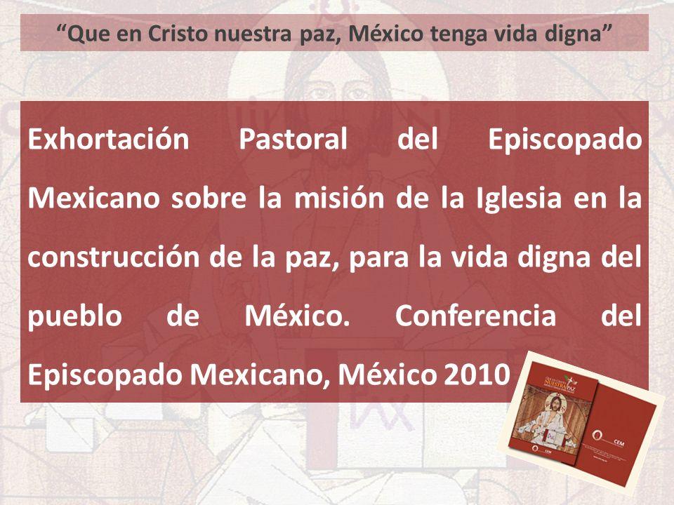 Que en Cristo nuestra paz, México tenga vida digna