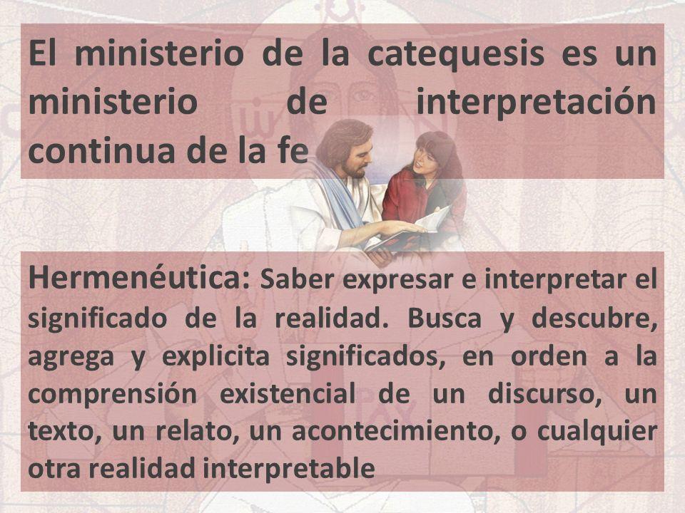 El ministerio de la catequesis es un ministerio de interpretación continua de la fe