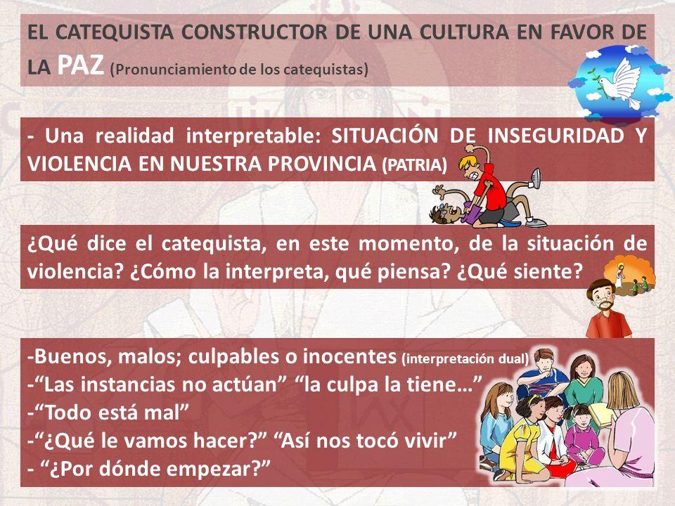 EL CATEQUISTA CONSTRUCTOR DE UNA CULTURA EN FAVOR DE LA PAZ (Pronunciamiento de los catequistas)