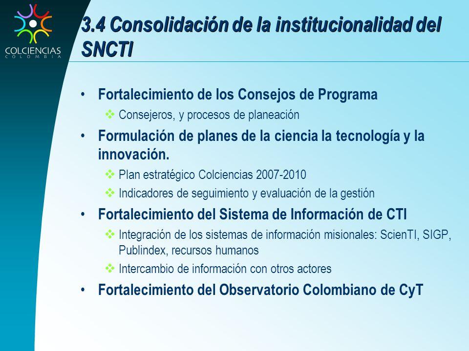 3.4 Consolidación de la institucionalidad del SNCTI