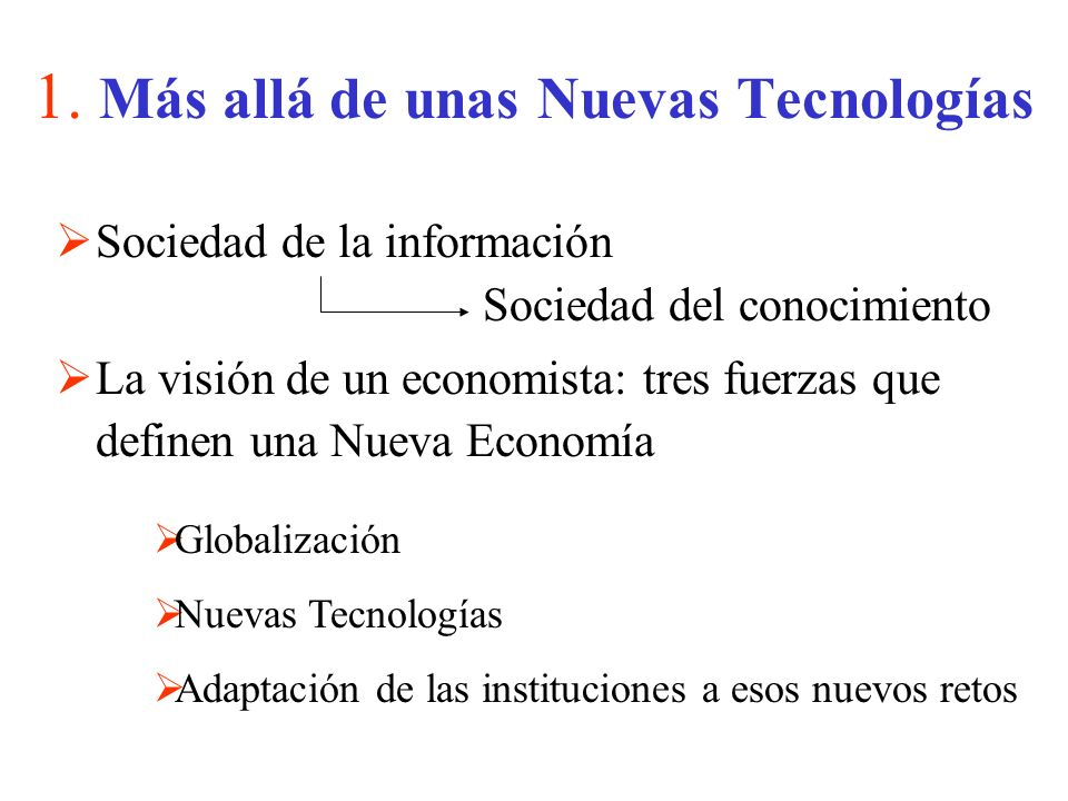 1. Más allá de unas Nuevas Tecnologías