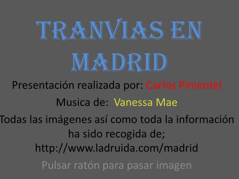 TRANVIAS EN MADRID Presentación realizada por: Carlos Pimentel