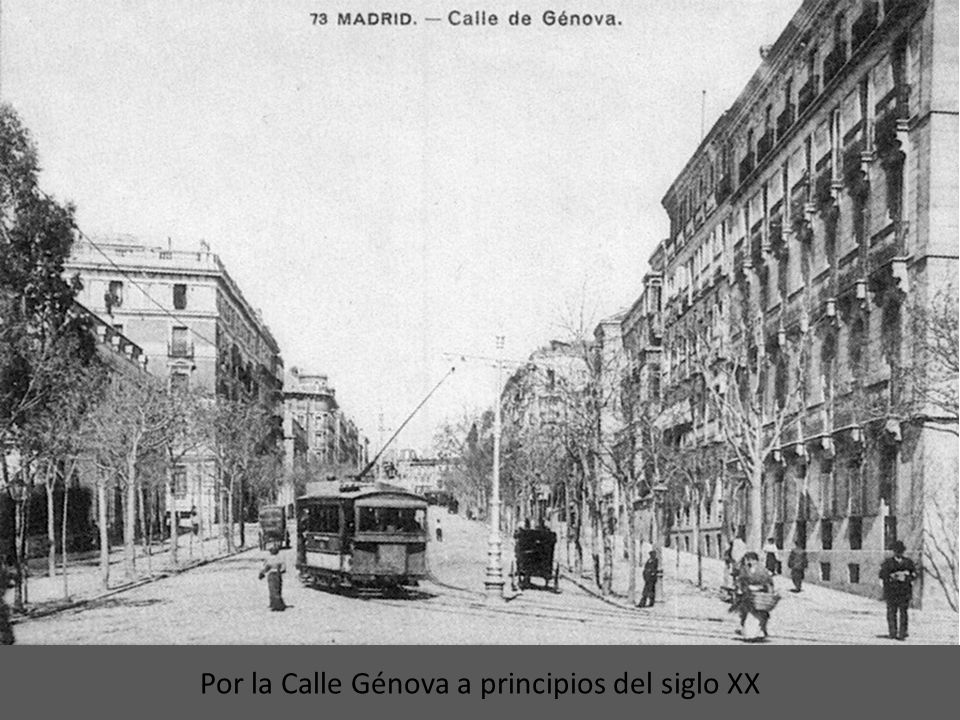 Por la Calle Génova a principios del siglo XX