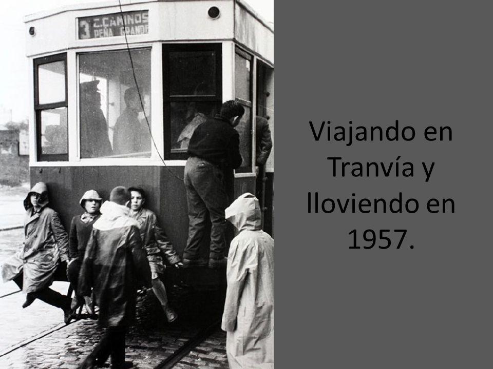 Viajando en Tranvía y lloviendo en 1957.