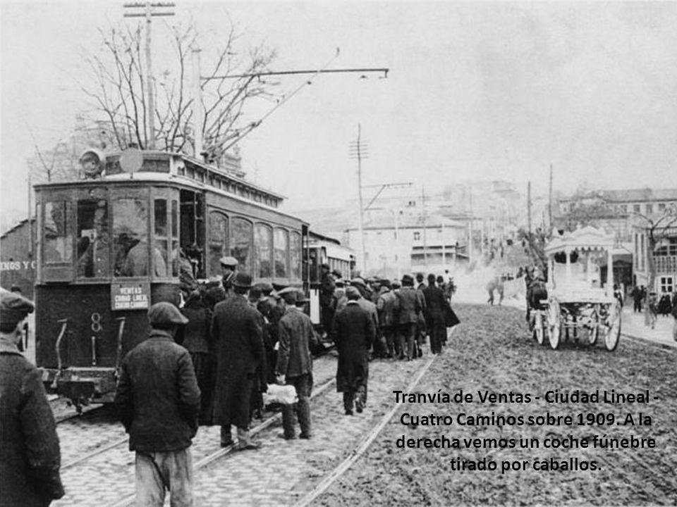 Tranvía de Ventas - Ciudad Lineal - Cuatro Caminos sobre 1909