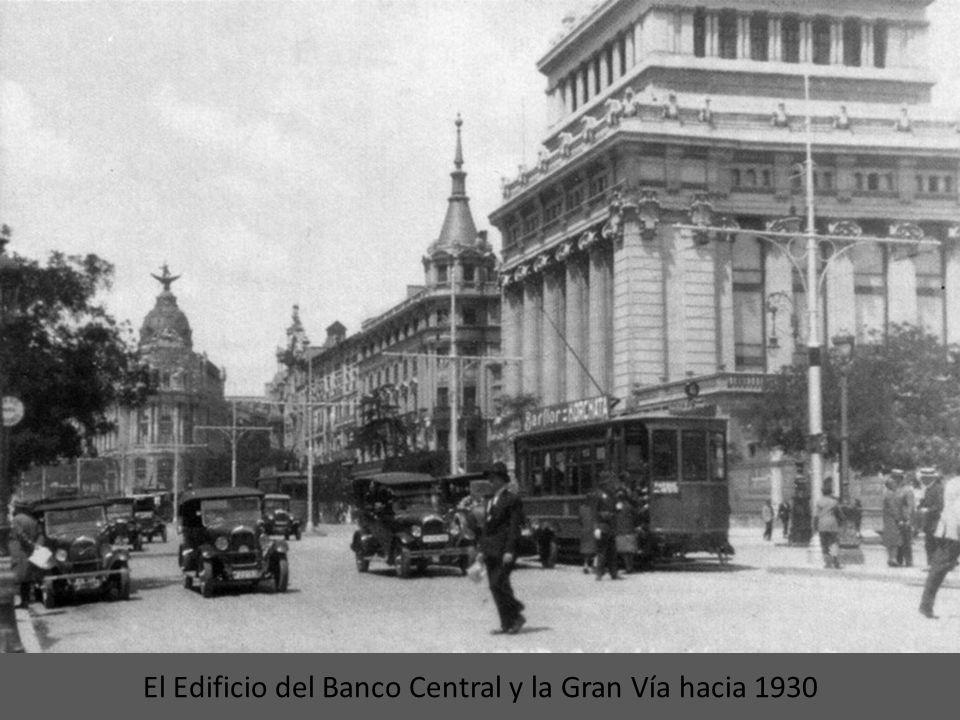 El Edificio del Banco Central y la Gran Vía hacia 1930