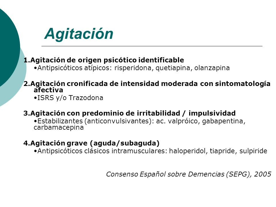 Agitación 1.Agitación de origen psicótico identificable