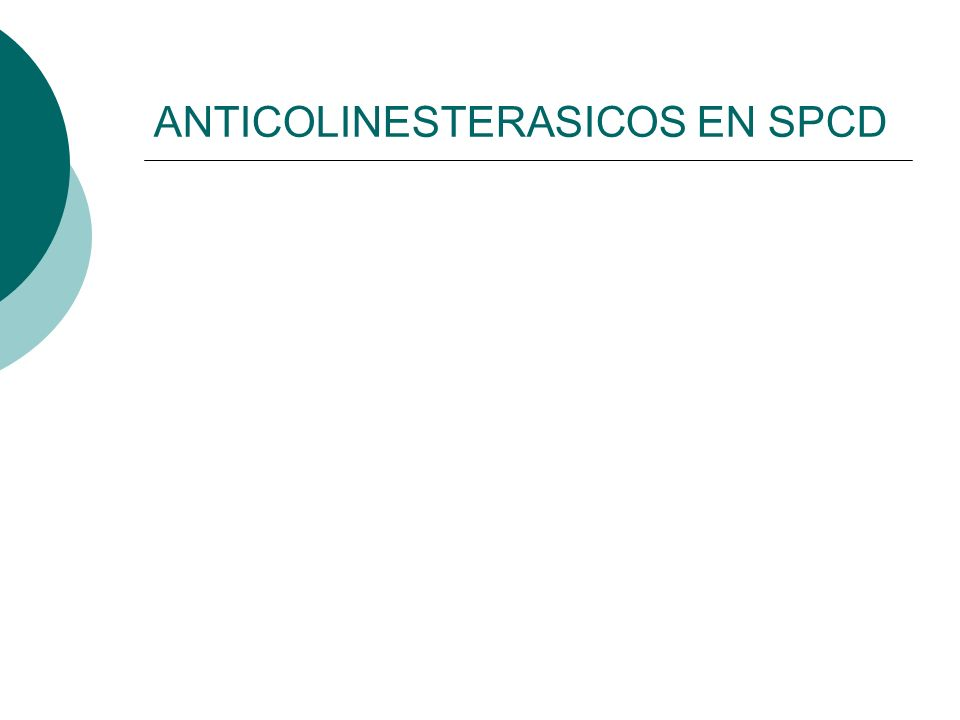 ANTICOLINESTERASICOS EN SPCD