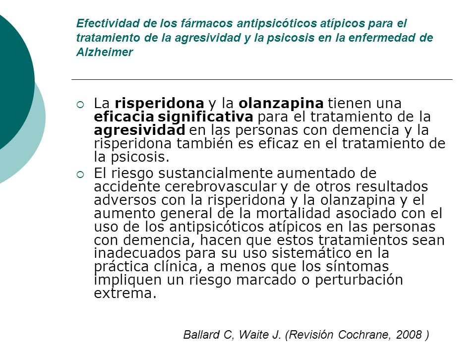 Efectividad de los fármacos antipsicóticos atípicos para el tratamiento de la agresividad y la psicosis en la enfermedad de Alzheimer