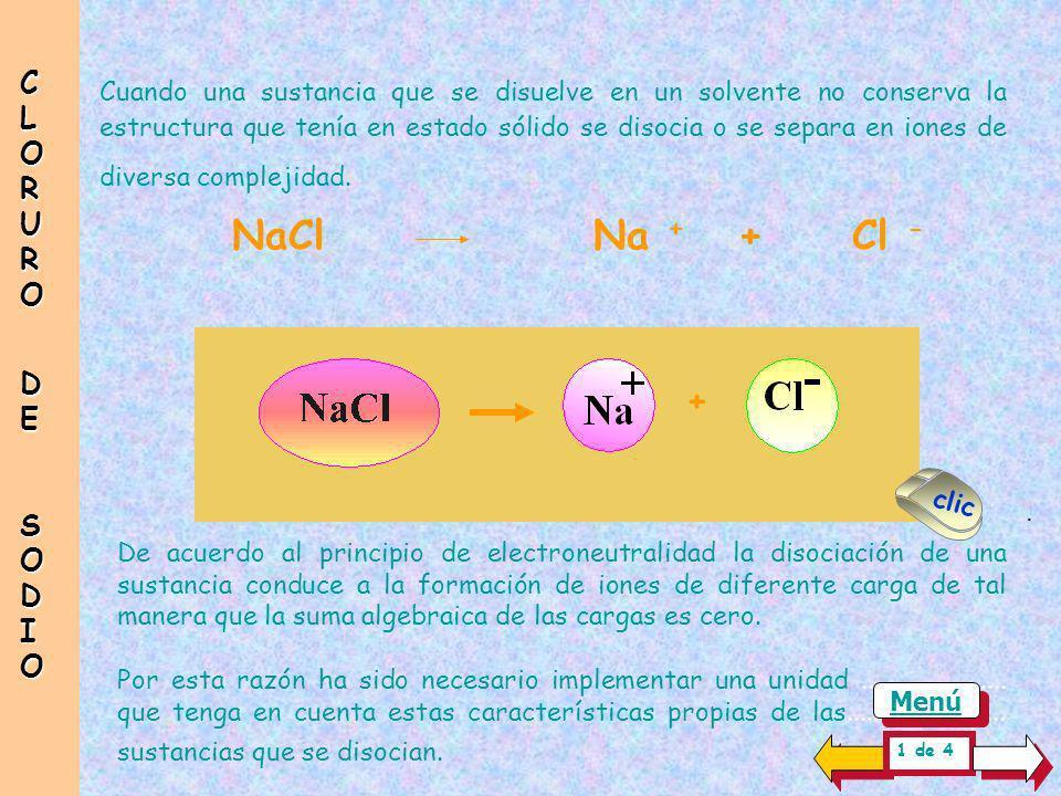 NaCl Na + + Cl - + CLORUR O DE SODIO