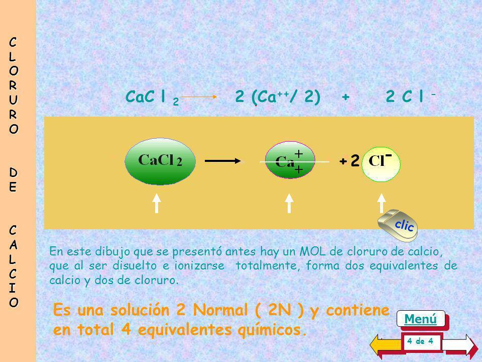 CLORUR O DE. CALCIO. . CaC l 2 2 (Ca++/ 2) + 2 C l - + 2. clic.
